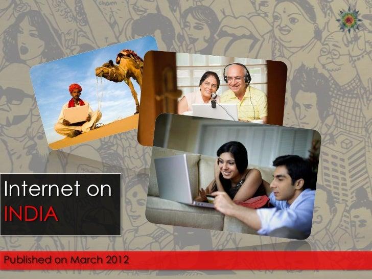 Internet onINDIAPublished on March 2012