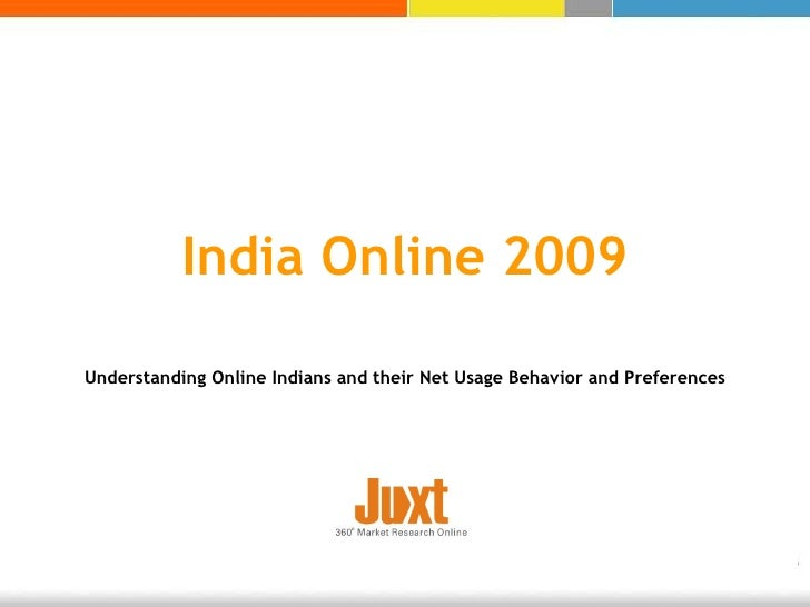 India Online 2009 Understanding Online Indians and their Net Usage Behavior and Preferences