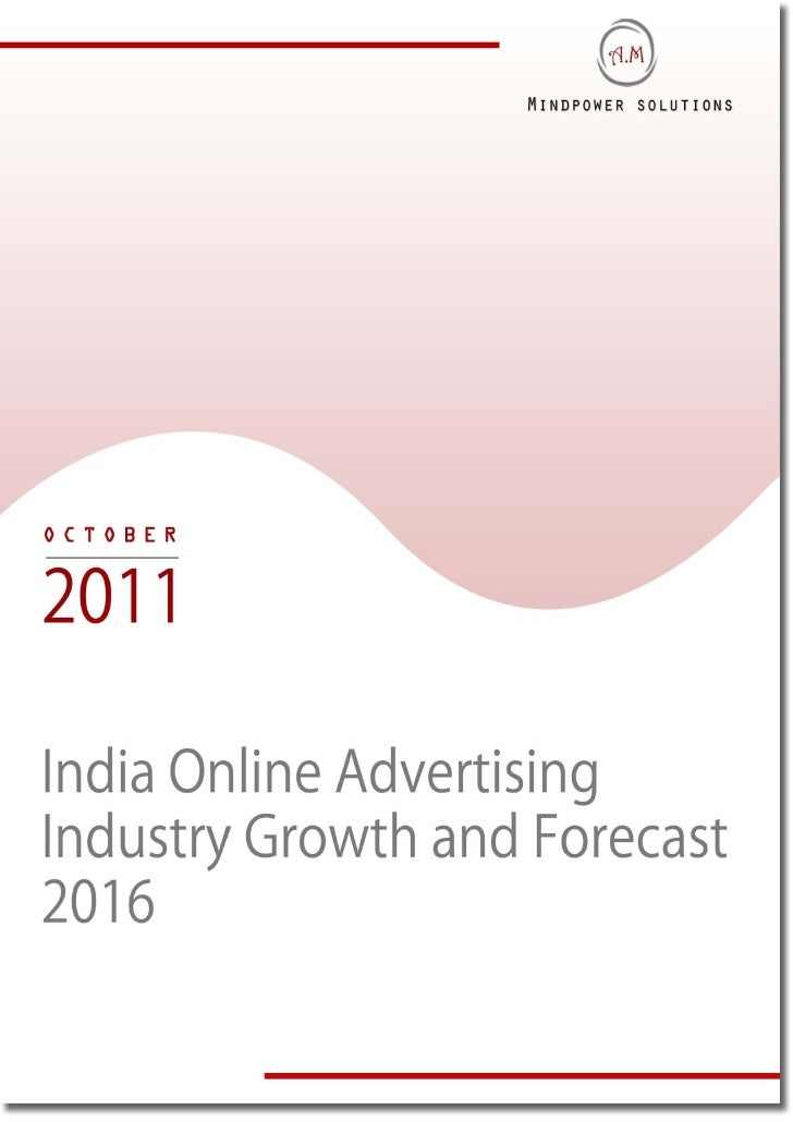 EXECUTIVE SUMMARYIndia offers huge business potential for online advertising industry with rising population,growing incom...