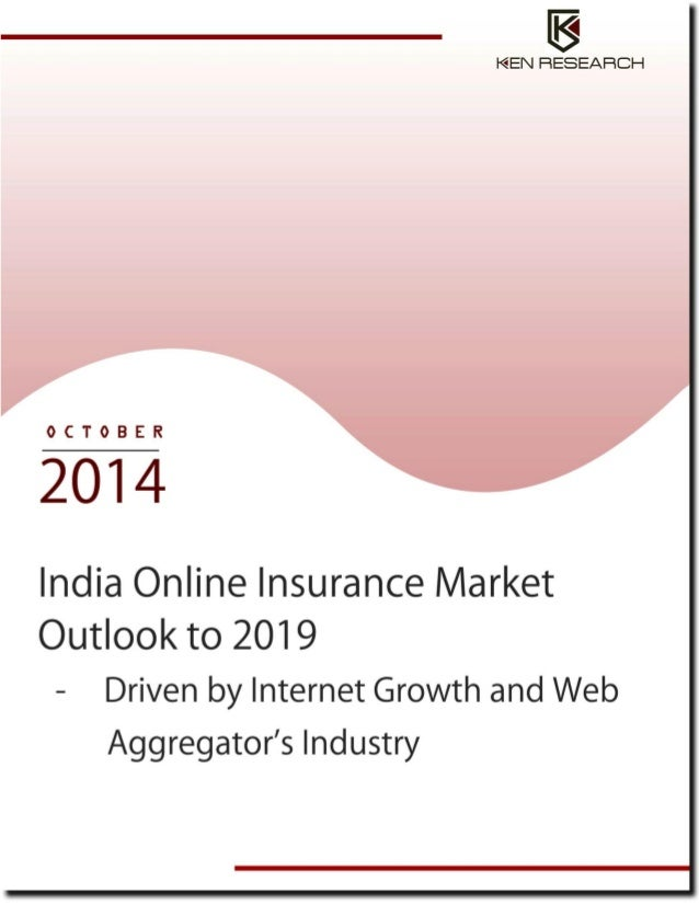 New Report: India online insurance market outlook to 2019 Marketplace Insurance 2019