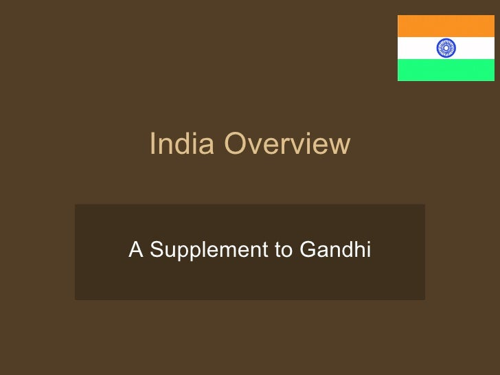 India Overview A Supplement to Gandhi