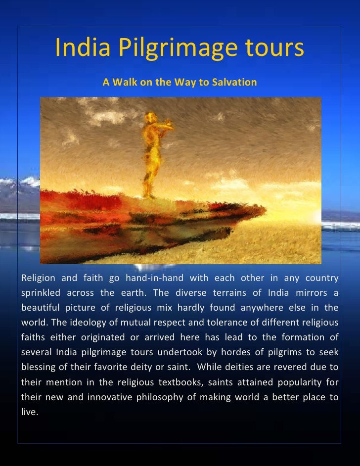 India Pilgrimage tours                   A Walk on the Way to SalvationReligion and faith go hand-in-hand with each other ...
