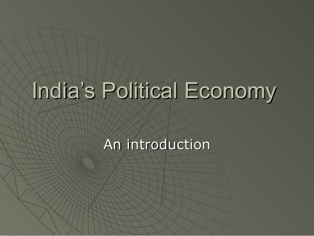 India's Political Economy An introduction