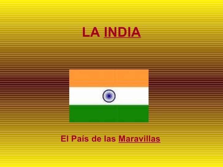 LA  INDIA El País de las   Maravillas