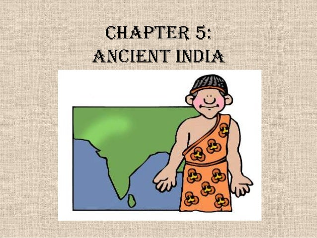 Chapter 5:Ancient India