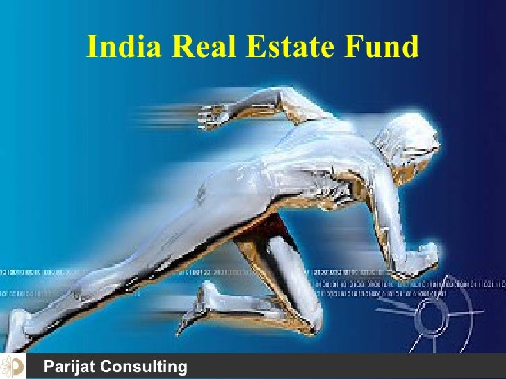 India Real Estate Fund Parijat Consulting