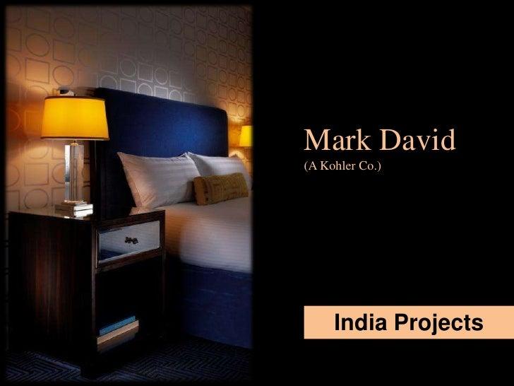 Mark David(A Kohler Co.)     India Projects
