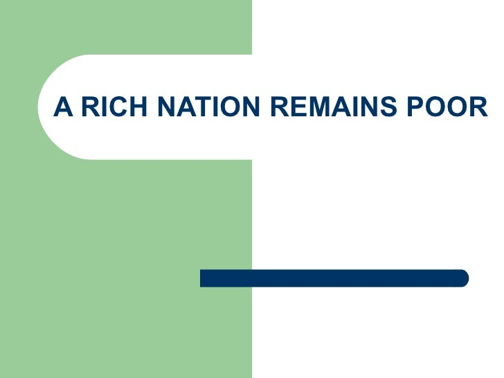 A Rich Nation Remains Poor