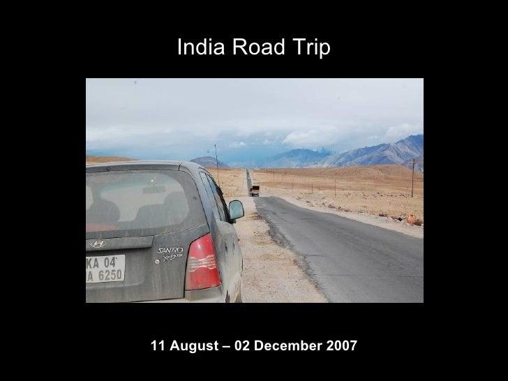 India Road Trip     11 August – 02 December 2007