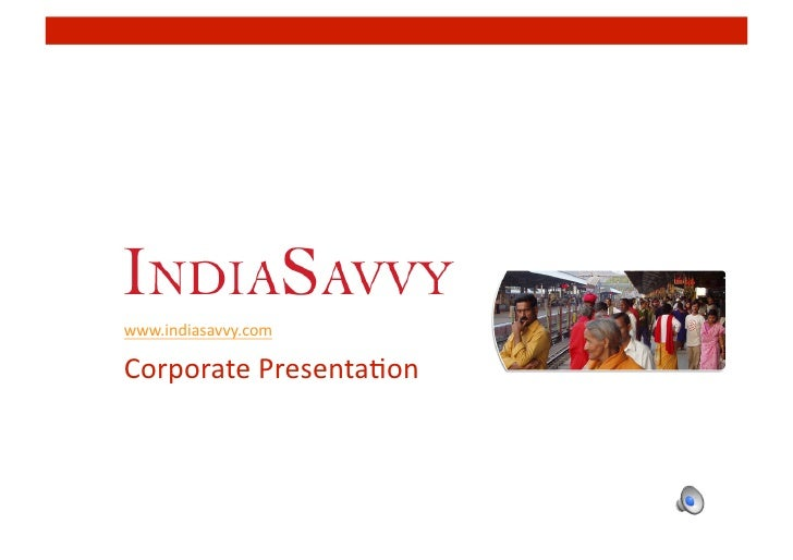 www.indiasavvy.com  CorporatePresenta4on