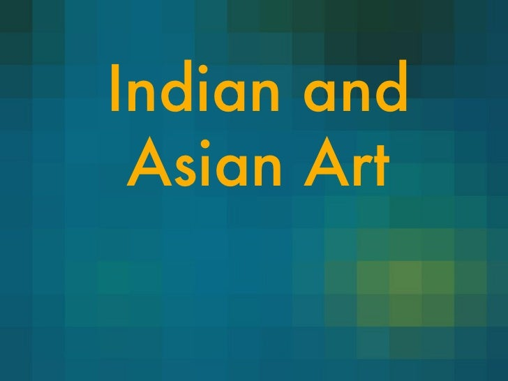 Indian and Asian Art