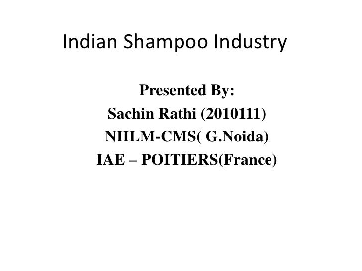 Indian Shampoo Industry<br />Presented By:<br />SachinRathi(2010111)<br />NIILM-CMS( G.Noida)<br />IAE – POITIERS(France)<...