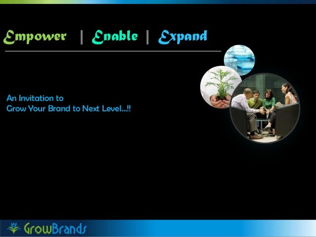 Empower   Enable   Expand An Invitation to Grow Your Brand to Next Level…!!