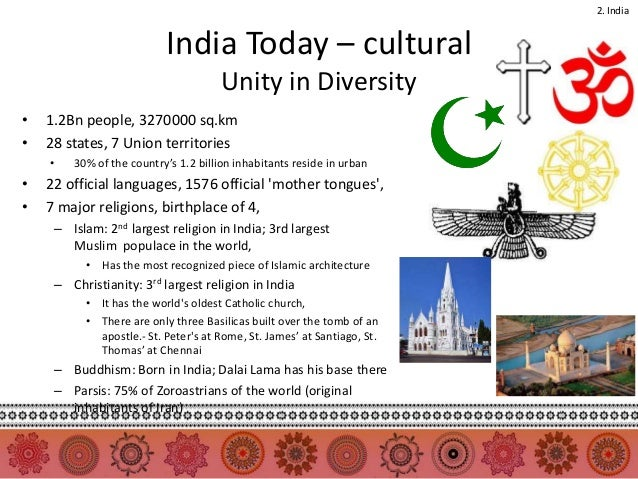 unity in diversity in india It has often been repeatedly said that india is a land of 'unity in diversity' though this apparently sounds as a contradiction in terms but that is what we have always cherished for and have even demonstrated as and when occasion arose.