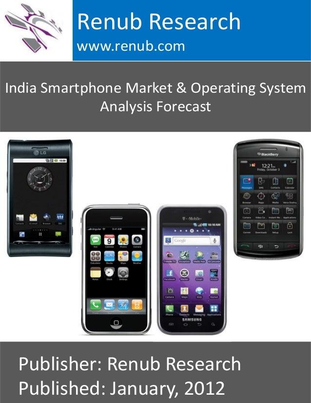 India Smartphone Market & Operating SystemAnalysis ForecastRenub Researchwww.renub.comPublisher: Renub ResearchPublished: ...