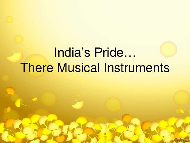 India's Pride… There Musical Instruments