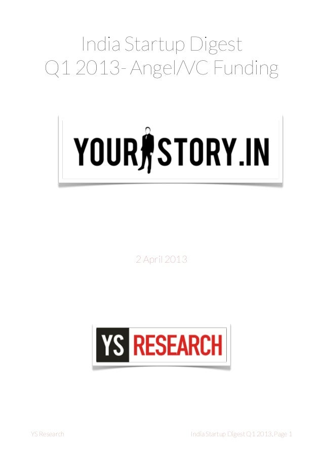 India Startup Digest    Q1 2013- Angel/VC Funding               2 April 2013YS Research                 India Startup Dige...