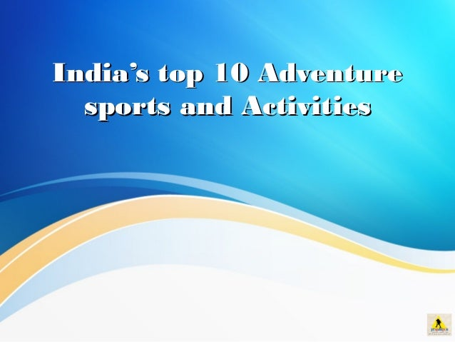India's top 10 Adventure sports and Activities