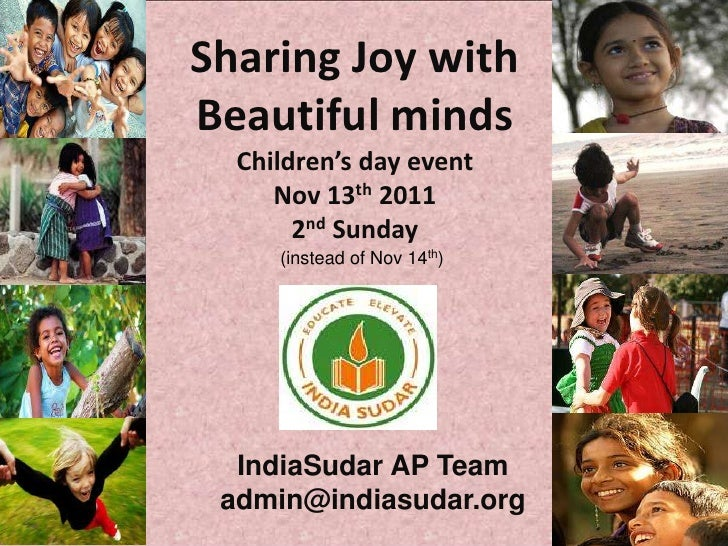 Sharing Joy withBeautiful minds  Children's day event     Nov 13th 2011       2nd Sunday     (instead of Nov 14th)  IndiaS...
