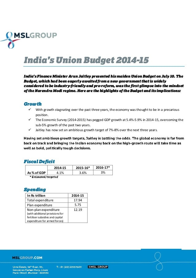 India's Union Budget 2014-15 India's Finance Minister Arun Jaitley presented his maiden Union Budget on July 10. The Budge...