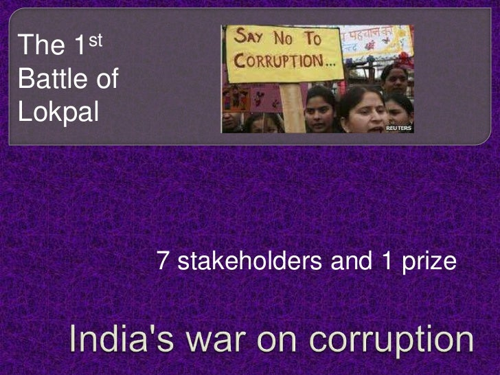 The 1st Battle of Lokpal<br />7 stakeholders and 1 prize<br />India's war on corruption <br />