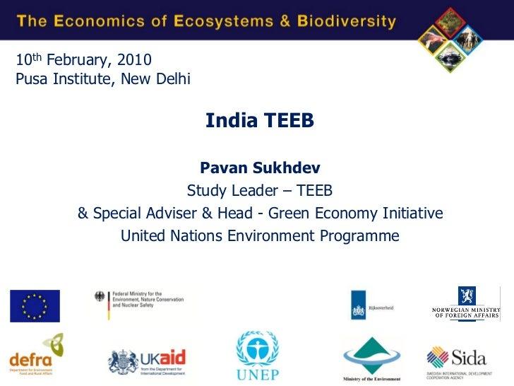 10th February, 2010Pusa Institute, New Delhi                            India TEEB                          Pavan Sukhdev ...
