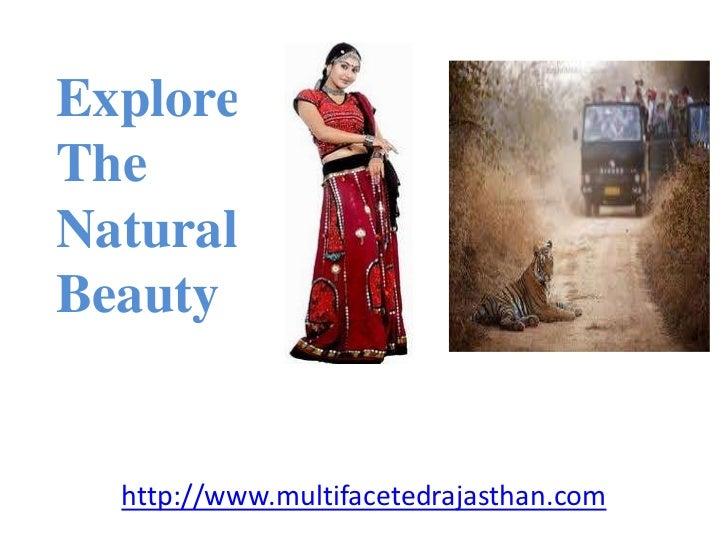 ExploreTheNaturalBeauty  http://www.multifacetedrajasthan.com