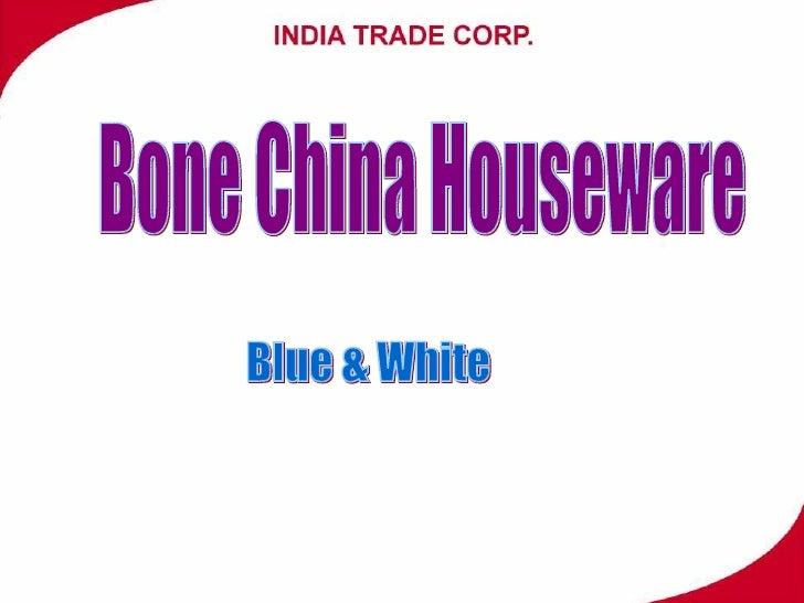 Blue & White Bone China Houseware