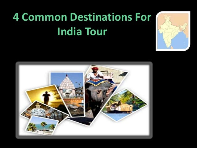 4 Common Destinations For      India Tour
