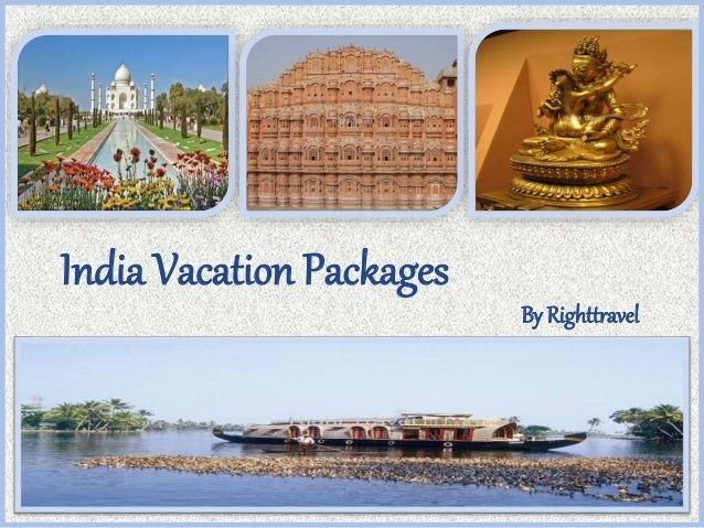 INDIA VACATION PACKAGES India Vacation Packages By Righttravel
