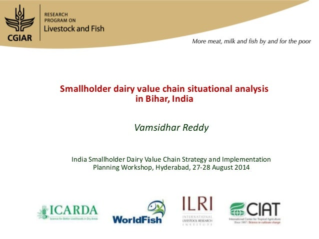 Smallholder dairy value chain situational analysis in Bihar, India Vamsidhar Reddy India Smallholder Dairy Value Chain Str...