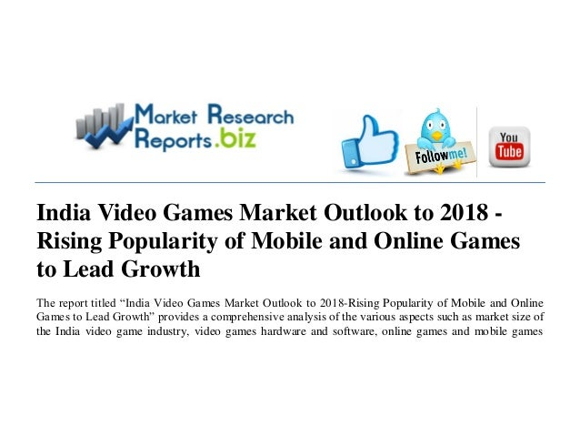 """India Video Games Market Outlook to 2018 - Rising Popularity of Mobile and Online Games to Lead Growth The report titled """"..."""