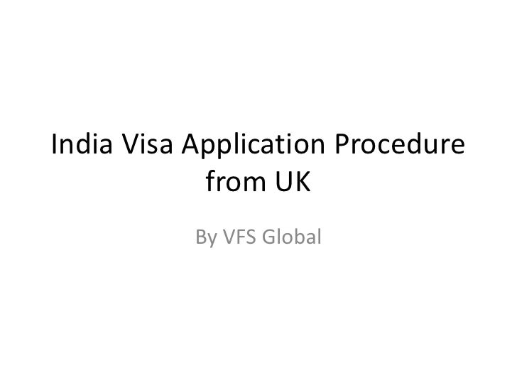 India Visa Application Procedure             from UK            By VFS Global