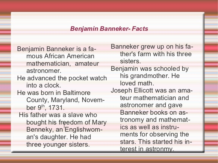 benjamin banneker the son of former slaves was a farmer astronomer mathematician surveyor and author Benjamin banneker, the son of former slaves, was a farmer, astronomer, mathematician, surveyor  features of a text and explaining how the author uses these to.