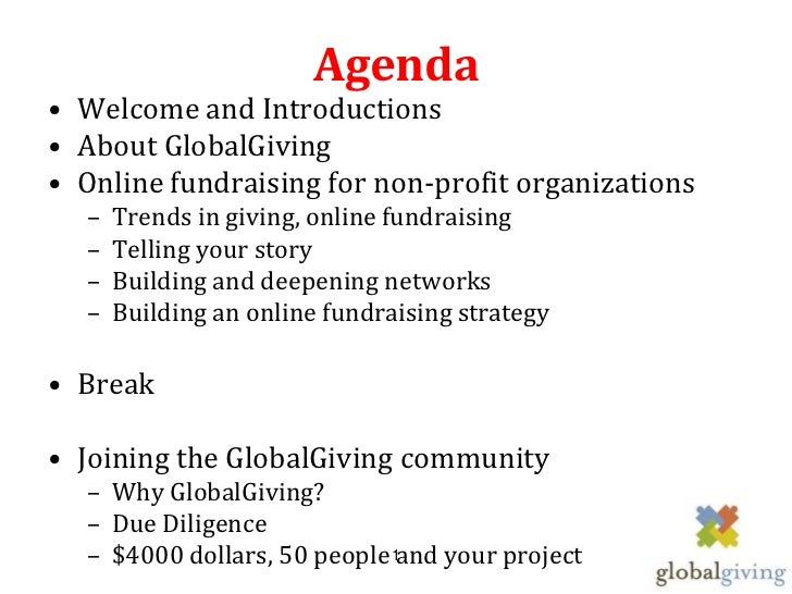 Agenda• Welcome and Introductions• About GlobalGiving• Online fundraising for non-profit organizations  –   Trends in givi...