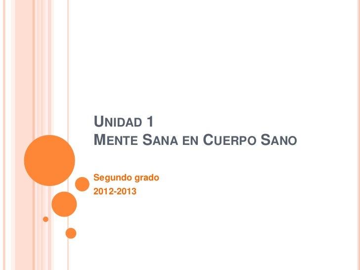 UNIDAD 1MENTE SANA EN CUERPO SANOSegundo grado2012-2013