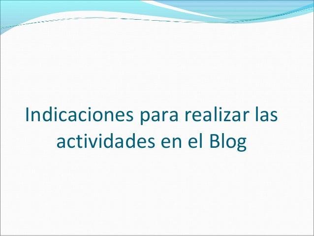 Indicaciones para realizar las actividades en el Blog