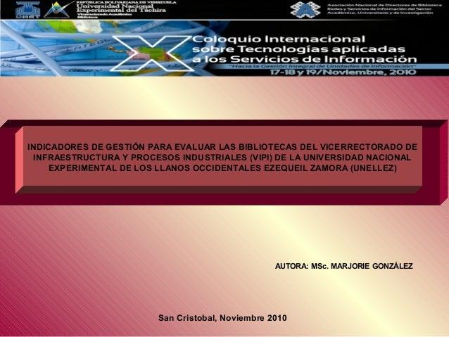 INDICADORES DE GESTIÓN PARA EVALUAR LAS BIBLIOTECAS DEL VICERRECTORADO DE INFRAESTRUCTURA Y PROCESOS INDUSTRIALES (VIPI) D...