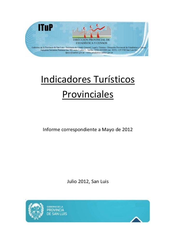 Indicadores Turísticos     ProvincialesInforme correspondiente a Mayo de 2012          Julio 2012, San Luis