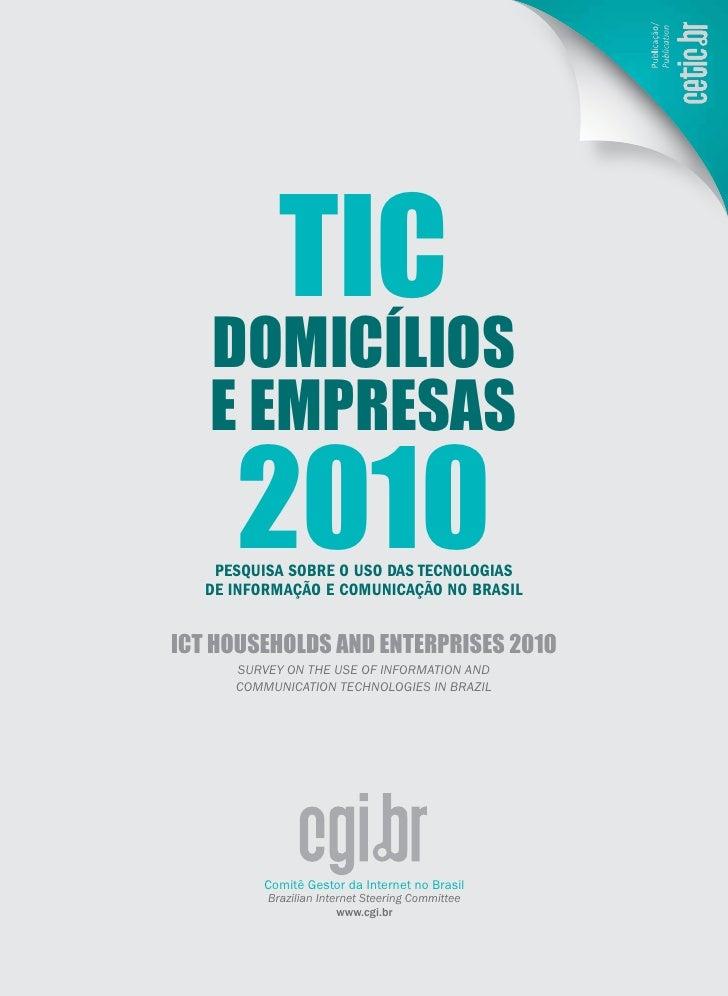 TIC   domICílIos   e empresas      2010    Pesquisa sobre o uso das Tecnologias   de informação e comunicação no brasilICT...