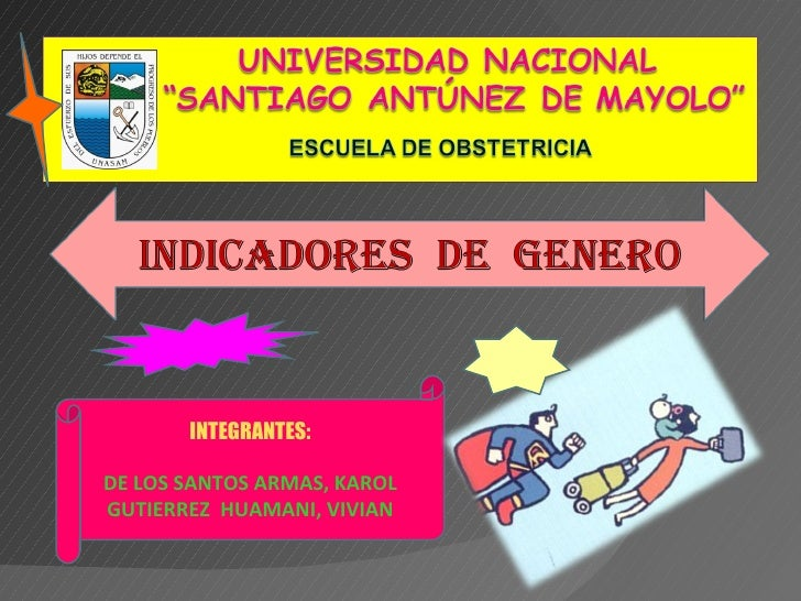 INTEGRANTES: DE LOS SANTOS ARMAS, KAROL GUTIERREZ  HUAMANI, VIVIAN
