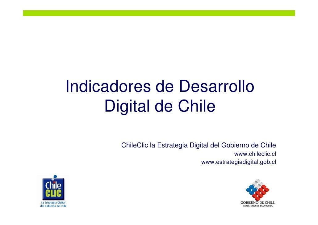 Indicadores de Desarrollo      Digital de Chile         ChileClic la Estrategia Digital del Gobierno de Chile             ...