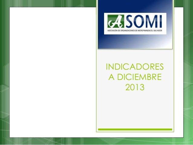INDICADORES A DICIEMBRE 2013