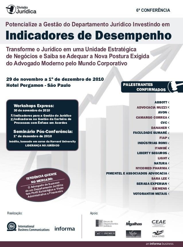 Realização: Hotel Pergamon - São Paulo Apoio: Transforme o Jurídico em uma Unidade Estratégica de Negócios e Saiba se Adeq...