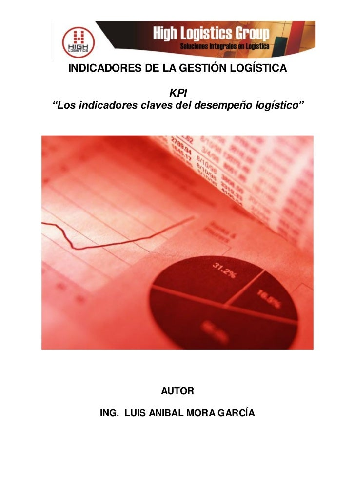 """INDICADORES DE LA GESTIÓN LOGÍSTICA                      KPI""""Los indicadores claves del desempeño logístico""""              ..."""