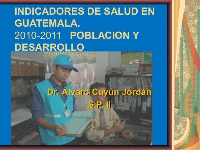 Indicadores de salud en guatemala  2013