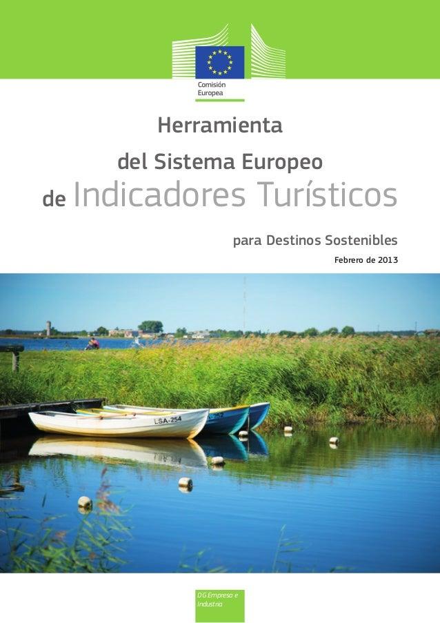 DG Empresa e Industria Herramienta del Sistema Europeo de Indicadores Turísticos para Destinos Sostenibles Febrero de 2013