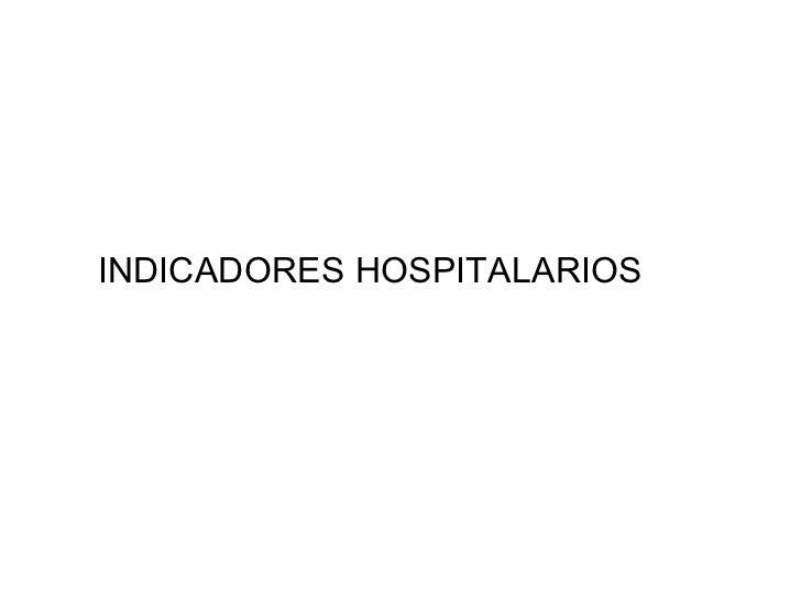 indicadores hospitalarios: