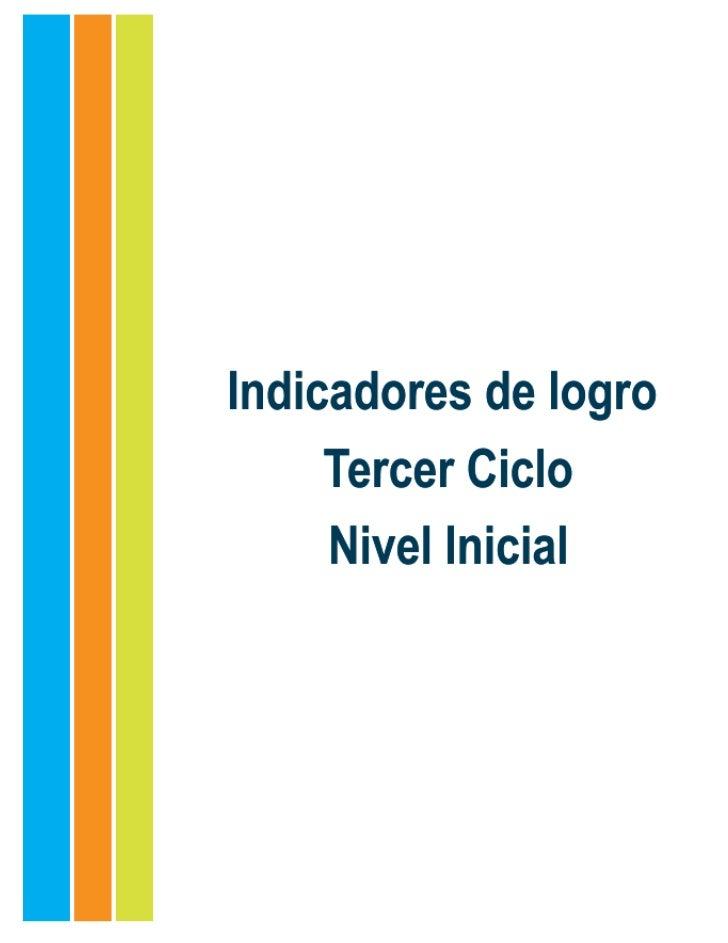 Indicadores de logro. Tercer Ciclo. Nivel InicialEquipo consultivoMelanio Paredes, M. A.Lic. Susana MichelLic. Mery Valeri...