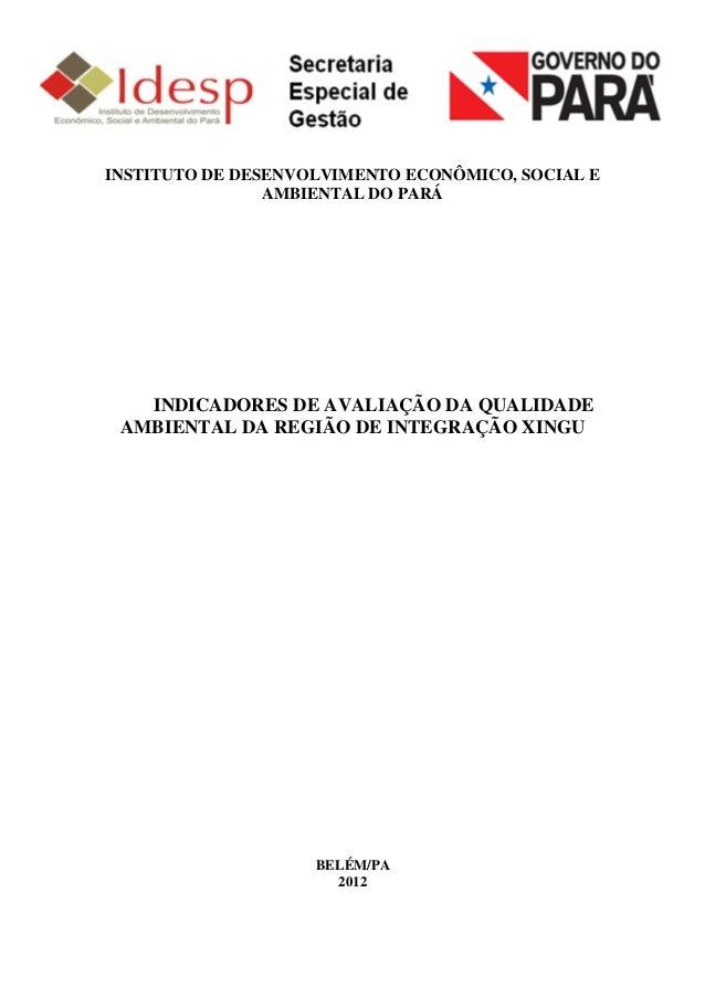 INSTITUTO DE DESENVOLVIMENTO ECONÔMICO, SOCIAL E                AMBIENTAL DO PARÁ   INDICADORES DE AVALIAÇÃO DA QUALIDADE ...